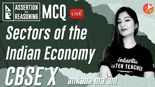 Sectors of the Indian Economy [Assertion and Reasoning MCQ] CBSE 10 Economics Chap 2 (Term 1 SST)
