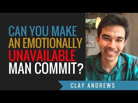Can You Make Emotionally Unavailable Men Commit?