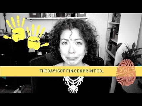 The Day I Got Fingerprinted