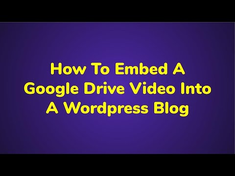 How To Embed A Google Drive Video Into A Wordpress Blog