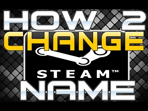 How to Change your Name on Steam- 2015 EDITION