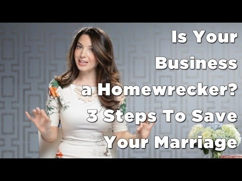 Is Your Business A Homewrecker? 3 Steps To Save Your Marriage