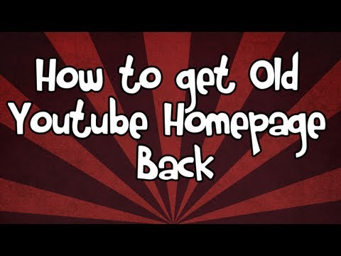 How to get youtube homepage back to old one! 3/12/11