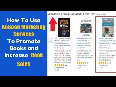 How To Use Amazon Marketing Services To Promote Books and Increase Book Sales