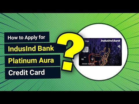 How to Apply for IndusInd Bank Platinum Aura Credit Card