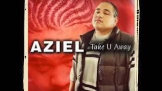 Aziel - You Make Me Say Oohh
