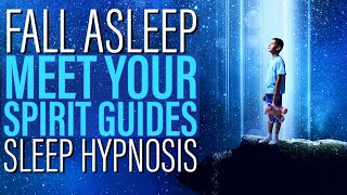 Deep Sleep Hypnosis for Meeting with Your Spirit Guides - 8 Hour
