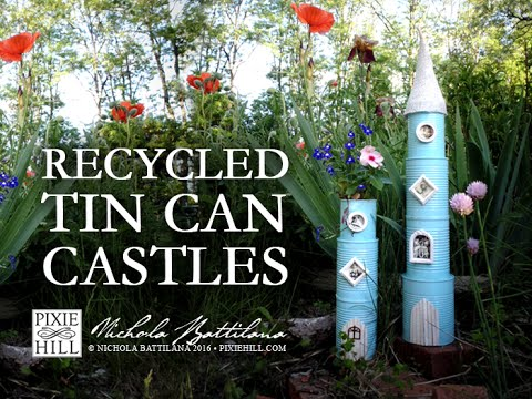 Recycled Tin Can Castle Towers