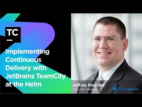 Implementing Continuous Delivery with JetBrains TeamCity at the Helm