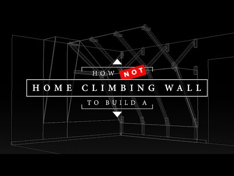 How Not To Build a Home Climbing Wall