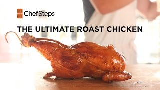 The Ultimate Roast Chicken Chefsteps