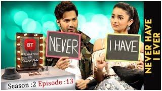 Varun Dhawan & Alia Bhatt talk Badrinath Ki Dulhania - Never Have I Ever - Season 2 Episode  13