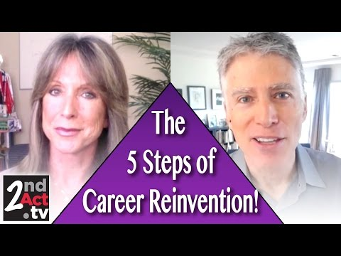 5 Steps to Reinvent Your Career after 50! The 5 Steps of Reinvention!