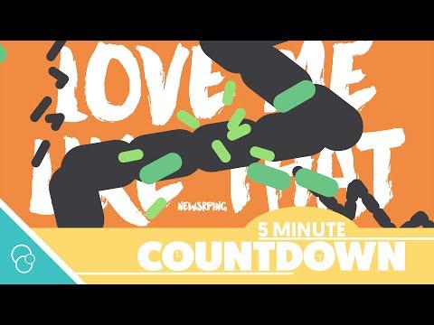 Newspring - Love Me Like That (Countdown) (4K)