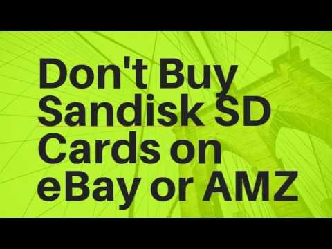 Avoid Buying Sandisk SD Cards on eBay & Amazon