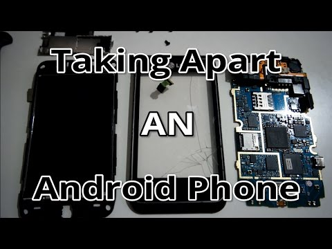 Taking apart an Android Phone and Putting it back together