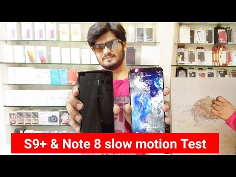 Samsung Galaxy S9 Plus & Samsung Note 8 slow motion test
