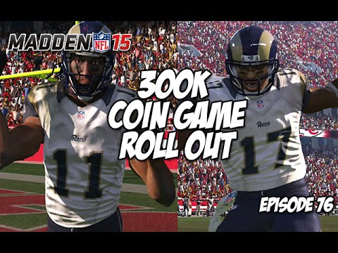 Madden 15 Ultimate Team | 300K COIN GAME THAT ROLL OUT | Episode 76