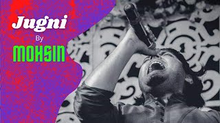 Jugni ji song by mohsin khan