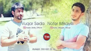 Vuqar Seda ft Nofer Mikayilli - Qan Eliyir Talislar 2018