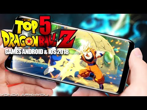 Top 5 Dragon Ball Z Games 2018 - Android IOS Gameplay