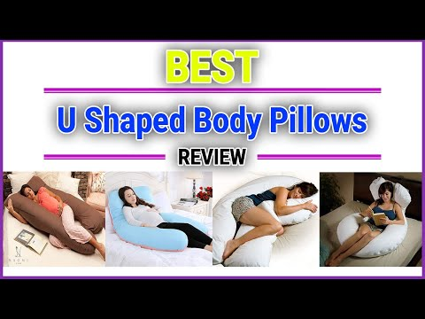 Best U Shaped Body Pillows Review 2018