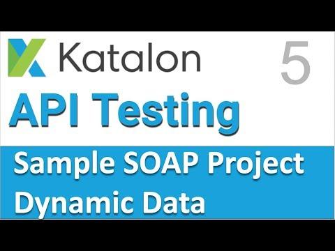 Katalon Studio API Testing | Sample SOAP API Testing Project 5 | Dynamic Data