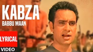 Kabza: Babbu Maan Full Lyrical Video Song | Saun Di Jhadi | Hit Punjabi Song