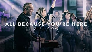 David & Nicole Binion - All Because You're Here Feat. MDSN (Official Live Video)