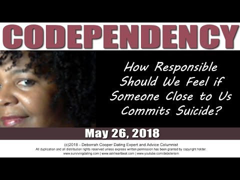 Codependency and Suicide Prevention: Is it Really YOUR Fault?