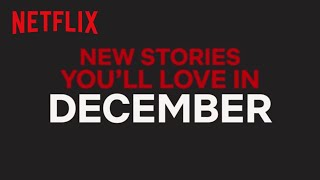 New to Netflix US | December | Netflix