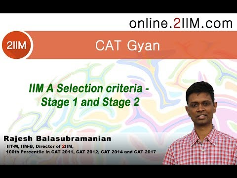 IIM A Selection criteria - Stage 1 and Stage 2