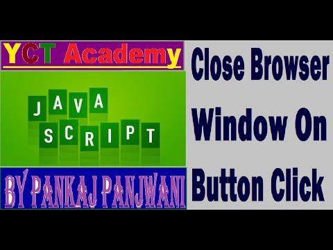 Javascript By Pankaj Panjwani(Close Browser Window on Button Click)