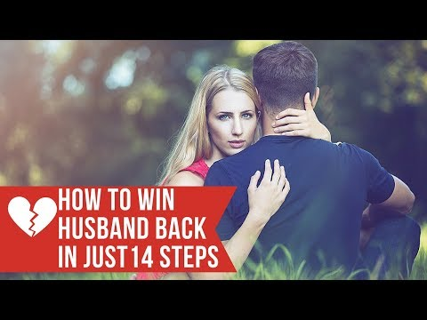 HOW I WON MY HUSBAND BACK IN 14 UNUSUAL STEPS (SEE RESULTS!!!)