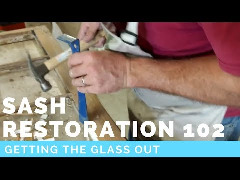 Sash Restoration 102 Getting the Glass Out