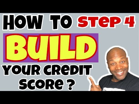 How To Build Your Credit Score (Step 4)