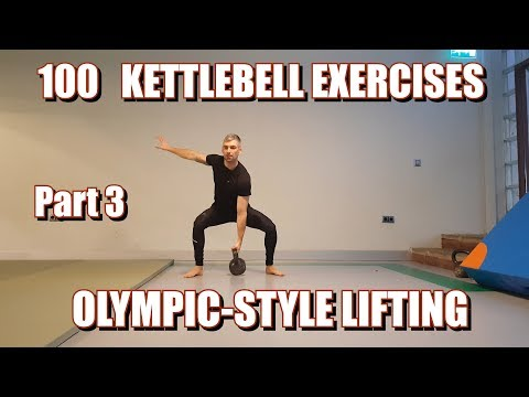 100 KETTLEBELLS EXERCISES | PART 3: OLYMPIC LIFTING