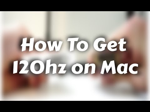 How To Get 120hz On Mac - Increase Mac Refresh Rate On External Monitor (2018)