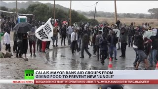 'Don't feed the migrants': Calais mayor bans aid groups to prevent new