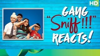 Gang Sniff Reacts! | | Sunny Gill | Amole Gupte | Releasing on 25th Aug