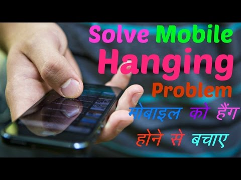 How to solve Android Mobile Hanging Problem ? Mobile ko hang hone se kaise bachaye