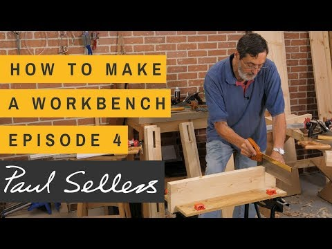 How to Make a Workbench Episode 4 | Paul Sellers