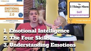 Emotional Intelligence 2.0, by Travis Bradberry & Jean Greaves - 3 Things You Can Use | Book Summary