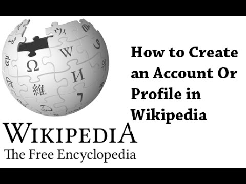 How to Create an Account Or Profile in Wikipedia