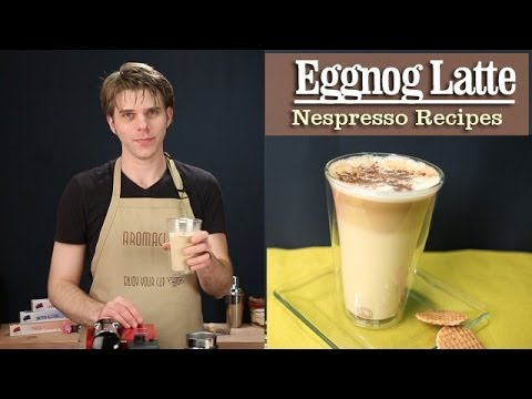 How to Make a perfect Eggnog Latte with the Nespresso Machine