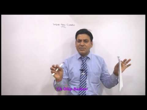 GST : 2017 : ITC : Lecture 1 : Input Tax Credit : Goods & Services Tax