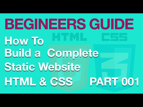 HTML - How to build a Complete Static HTML Website Part 1 [NEW]