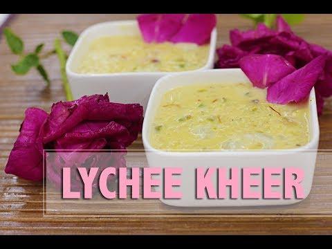 lychee kheer | Chefharpalsingh
