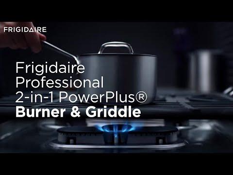 Frigidaire Professional®: 2-in-1 PowerPlus® Burner & Griddle
