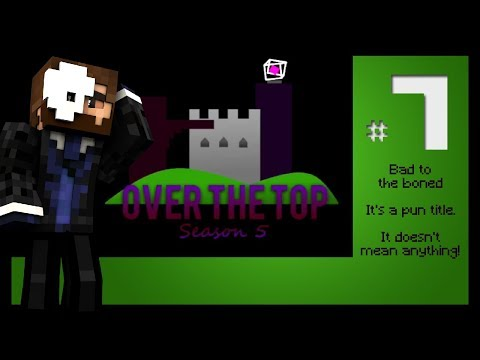 Bad to the Boned - Over the Top UHC S5 Ep7